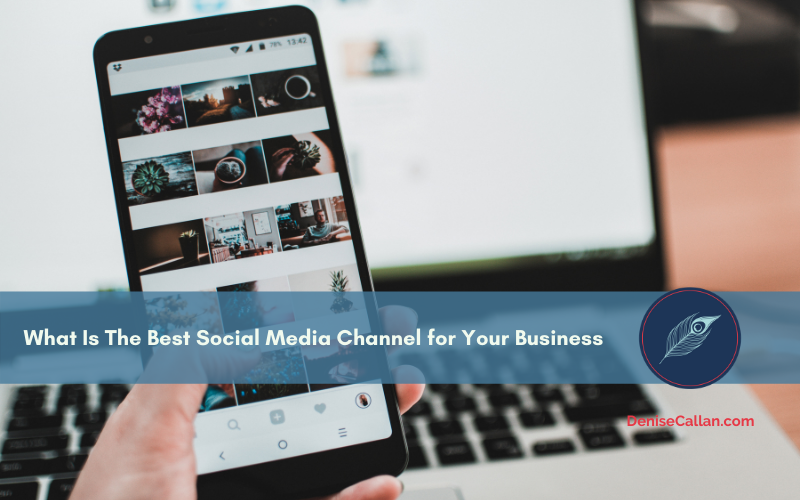 What is the best Social Media Channel for your Business?